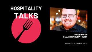 Hospitality Talks | Ep1.  James Hacon