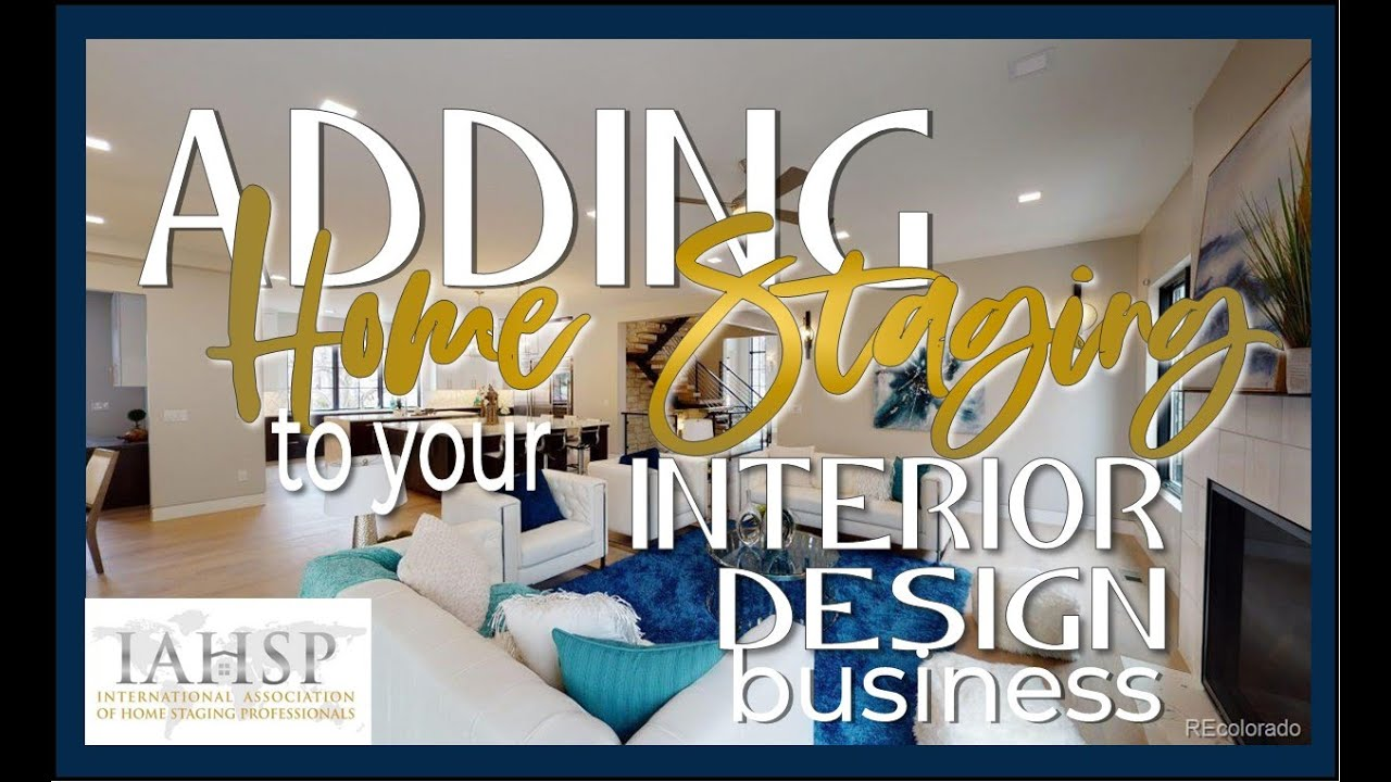 Adding Home Staging To Your Interior Design Business International Association Of Home Staging Professionals