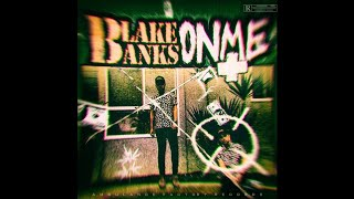 BLAKE BANKS - ON ME