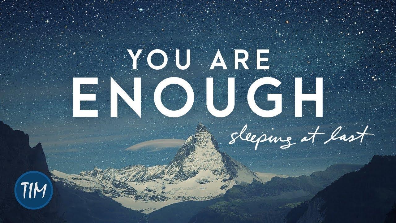 you are enough sleeping