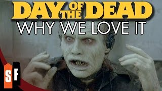 Day Of The Dead - Why We Love It