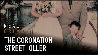 True Crime Documentary | The Coronation Street Killer | Murderers and their mothers | Real Crime