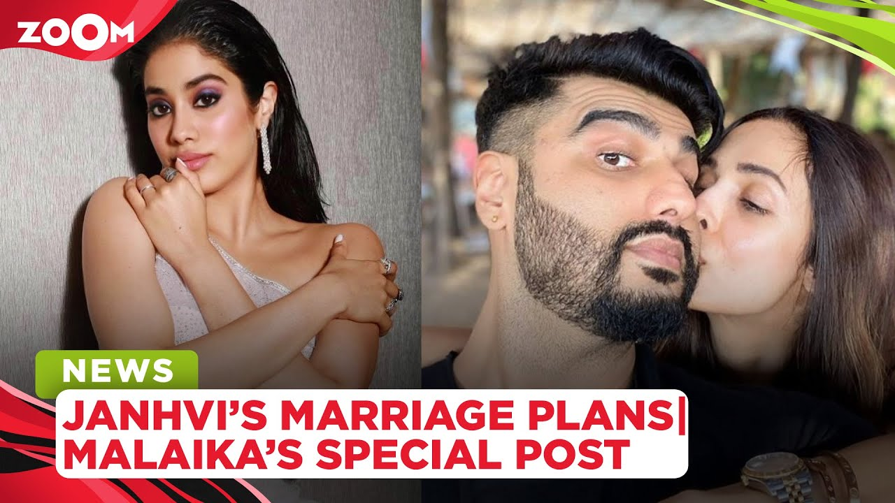 Janhvi Kapoor reveals her marriage plans | Malaika Arora shares a special post for Arjun Kapoor