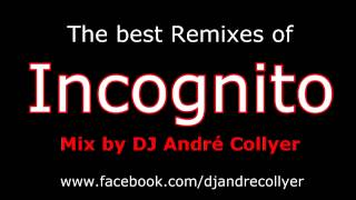 Incognito Acid Jazz and house (The best Remixes) Mix by DJ André Collyer