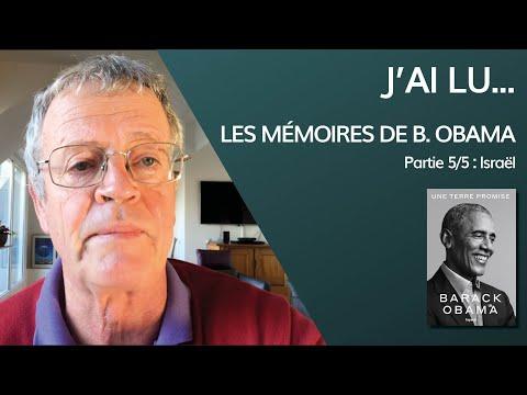 J'ai Lu... Les Mémoires De Barack Obama - Partie 5/5 : Obama Et Israël