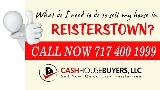 what do i need to do to sell my house fast in reisterstown md   call 7174001999   we buy house