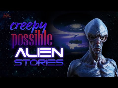 Creepy Possible Alien Stories