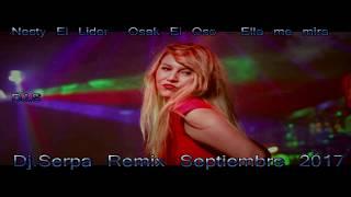 Nesty El Lider  Osak El Oso - Ella me mira- Dj.Serpa - Remix Septiembre 2017