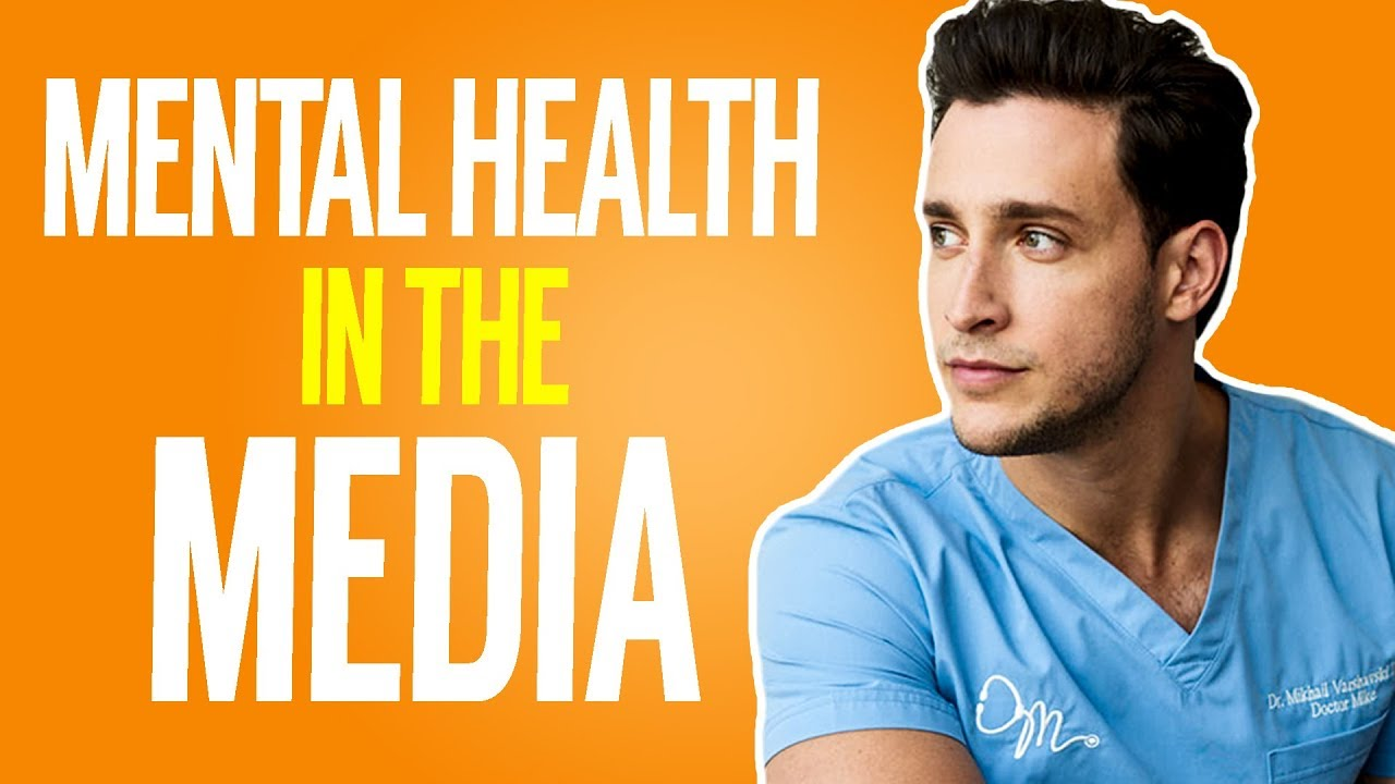 mental-health-in-the-media-good-intentions-bad-outcomes-doctor-mike