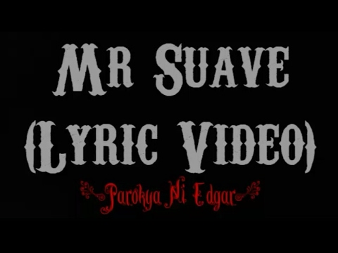 Mr. Suave  Parokya Ni Edgar  Video