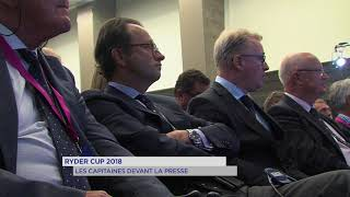 Ryder Cup 2018 : les capitaines font face aux médias