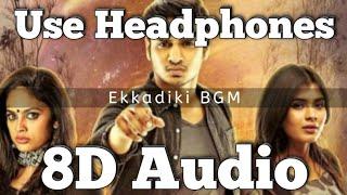 Ekkadiki (Movie) | BGM - (8D Version) | Emotional Bgm | Shekar Chandra | Nikhil Siddharth , Hebah