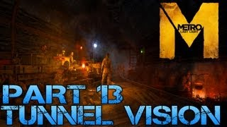 Metro Last Light - TUNNEL VISION - Part 13 PC Max Settings 1080p Walkthrough - GTX 670 i5 3570k