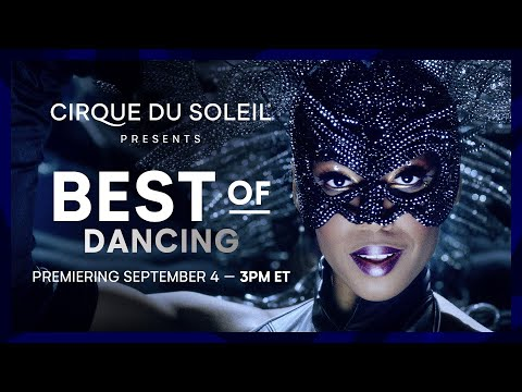 PUT ON YOUR DANCING SHOES!   BEST OF DANCING   Cirque du Soleil