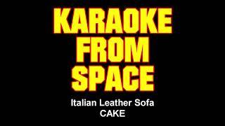 CAKE • Italian Leather Sofa • [Karaoke From Space] [Karaoke] [Instrumental Lyrics]
