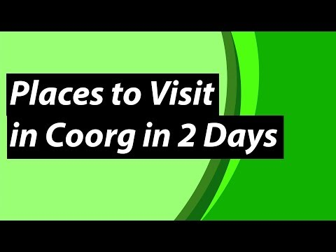 Places to Visit in Coorg in 2 Days   Coorg Trip