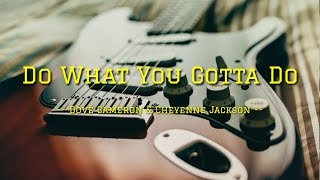Dove Cameron & Cheyenne Jackson - Do What You Gotta Do ( Lyrics)