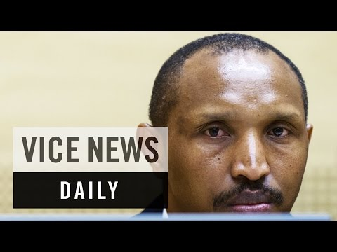 VICE News Daily: Congolese Warlord Pleads 'Not Guilty' at The Hague