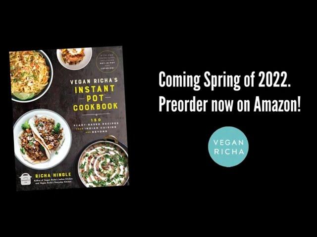 Vegan Richa's Instant Pot Cookbook Announcement ! Pre-Order Links