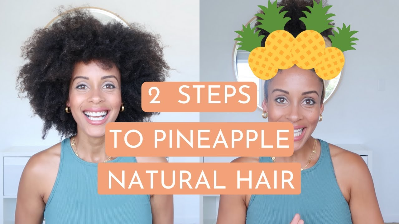 How To Pineapple Natural Hair | 2 easy Steps