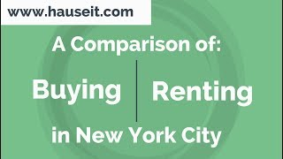 Buying vs Renting in NYC - Pros and Cons (2019) | Should You Rent or Buy in NYC?