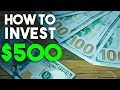 HOW TO INVEST $500 IN 2019!
