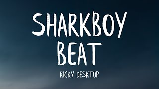 Ricky Desktop - The Sharkboy Beat (Lyrics)
