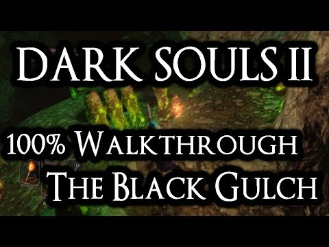 Dark Souls 2 100% Walkthrough #16 The Black Gulch (All Items & Secrets)