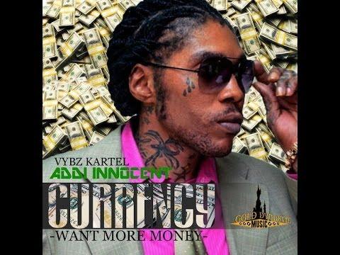Vybz Kartel (Addi Innocent) - Currency (Want More Money) - September 2014