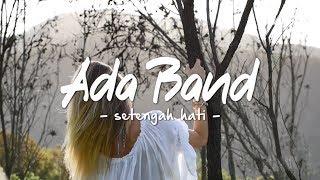 Ada Band - Setengah Hati ( Video Lirik )