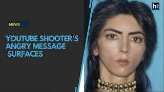 Youtube shooter's angry message before shooting surfaces