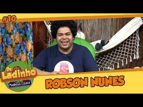 ROBSON NUNES | De Ladinho Com Matheus Ceará | 10