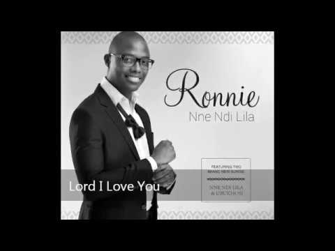 Lord I Love You - Ronnie