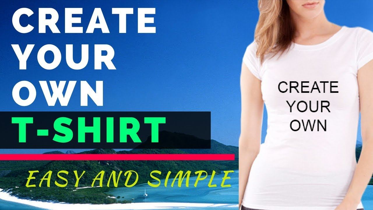 Create your own t shirt how to create your design t for Create your own t shirt design