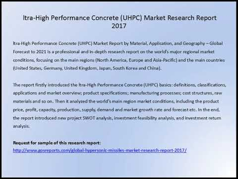 ltra High Performance Concrete UHPC Market Research Report 2017