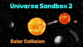 Solar Systems Clash! [Sub Suggestions] - Universe Sandbox 2