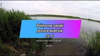 Na ryby z Markiem # 193 Północne zatoki jeziora wiatrów cz. 1 Film 4K