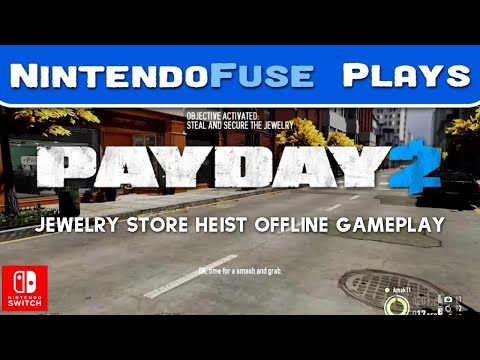 Payday 2 - Jewelry Store Heist Offline Gameplay on Switch