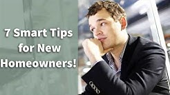 7 Smart Tips for New Homeowners!