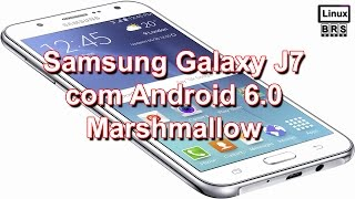 Samsung Galaxy J7 com Android 6.0 Marshmalow (?)