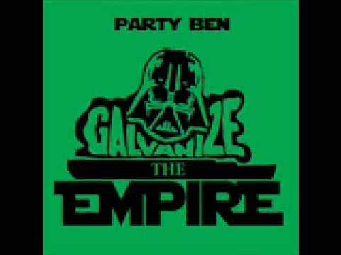 Party Ben - Galvanize the Empire