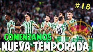 UN NUEVO COMIENZO #18 Real Betis | FIFA 19 Modo Carrera Manager Temp. 2