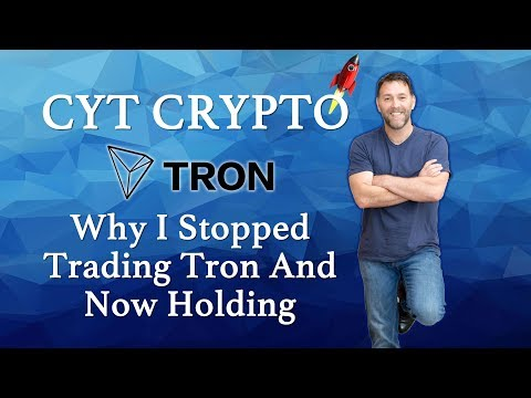 Tron - Why I Stopped Trading TRX And Am Now Holding