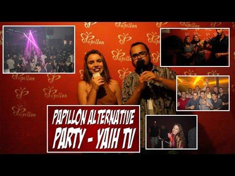 PAPILLON ALTERNATIVE PARTY - YAIH TV