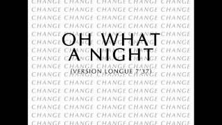 Change - Oh What A Night (12