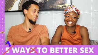 6 Ways To A Better Sex LIfe (The First 5 Don't Matter)