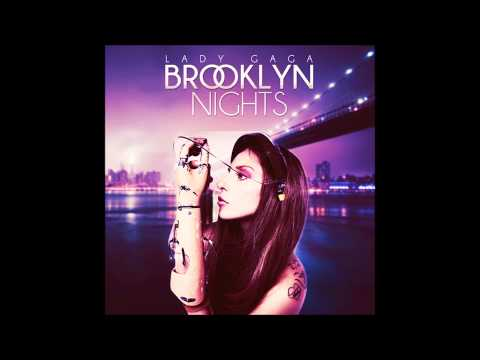 Lady Gaga - Brooklyn Nights