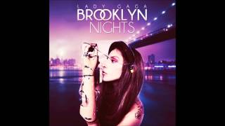 """Brooklyn Nights"" is a song written by Lady Gaga. She revealed the ..."