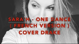 Sara'h One Dance  French Version  Cover Drake