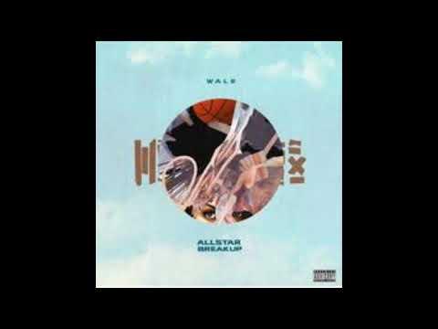 Wale - All Star Break Up (HD Audio)